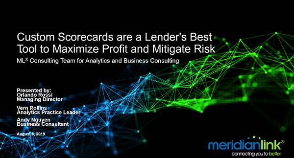 Webinar Custom Scorecards are a Lenders Best Tool to Maximize Profit and Mitigate Risk