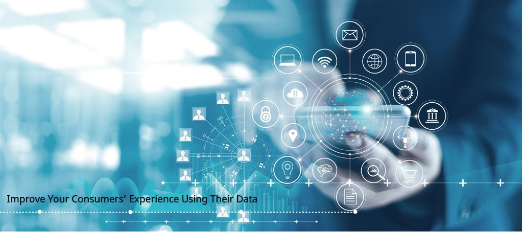 Improve Your Consumers Experience Using Their Data